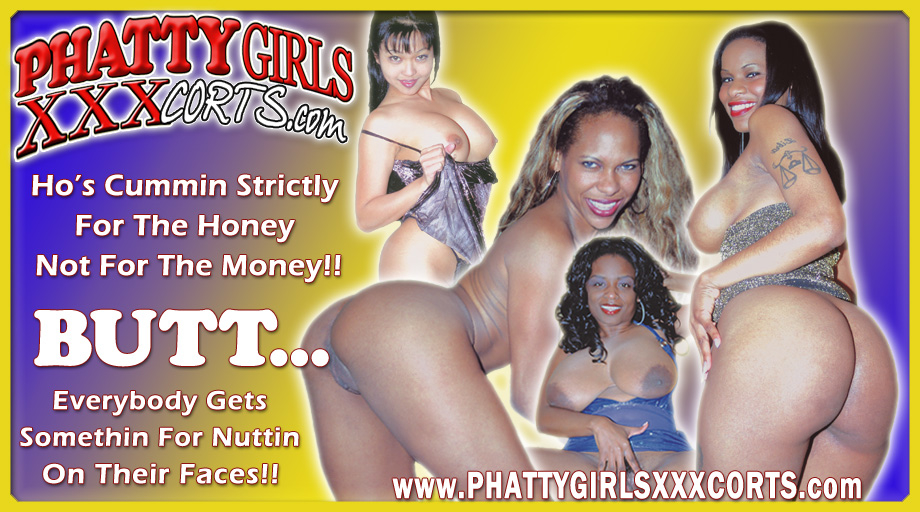 Phatty Girls XXXCorts