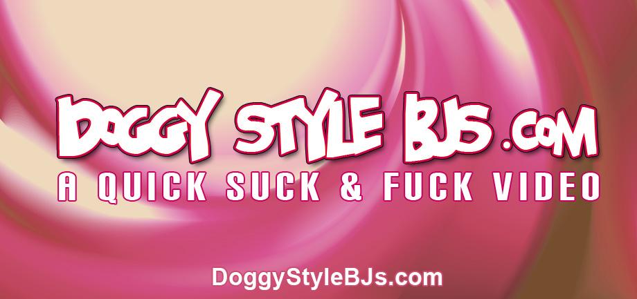 Doggy Style BJs